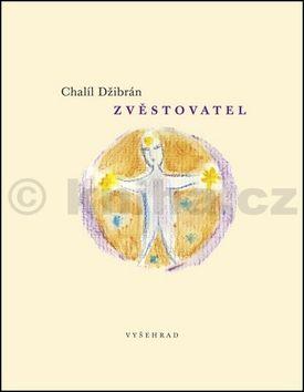 Chalíl Džibrán: Zvěstovatel cena od 115 Kč
