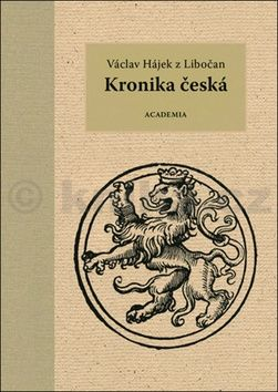 Václav Hájek z Libočan: Kronika česká cena od 945 Kč
