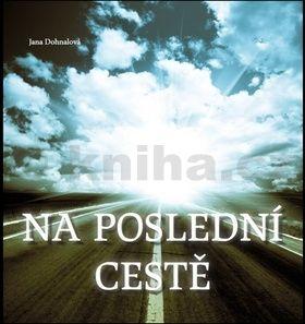 Jana Dohnalová: Na poslední cestě cena od 82 Kč