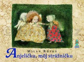 Milan Rúfus: Anjeličku, môj strážničku cena od 142 Kč