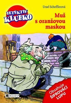 Ursel Scheffler: Detektiv Klubko. Muž s oranžovou maskou cena od 46 Kč