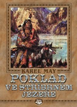 Karel May, Gustav Krum: Poklad ve Stříbrném jezeře cena od 221 Kč