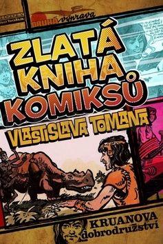 Vlastislav Toman: Zlatá kniha komiksů Vlastislava Tomana cena od 407 Kč