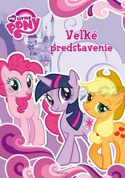 My Little Pony -  Veľké predstavenie cena od 173 Kč