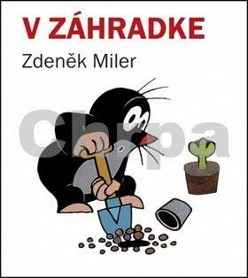 Zdeněk Miler: V záhradke cena od 39 Kč