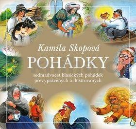 Kamila Skopová: Pohádky - Sedmadvacet klasických pohádek převyprávěných a ilustrovaných cena od 218 Kč