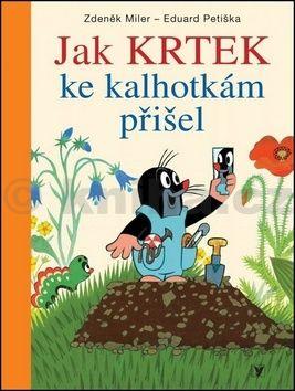 Eduard Petiška, Zdeněk Miler: Jak Krtek ke kalhotkám přišel cena od 167 Kč