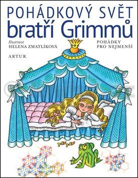 Wilhelm Grimm, Jacob Grimm, Helena Zmatlíková: Pohádkový svět bratří Grimmů cena od 161 Kč