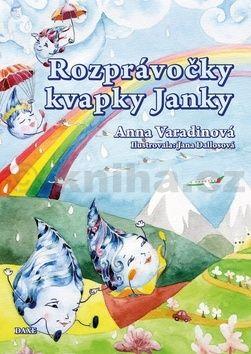 Anna Varadinová: Rozprávočky kvapky Janky cena od 153 Kč