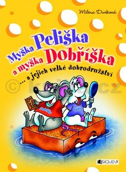 Milena Durková: Myška Peliška a myška Dobříška cena od 68 Kč