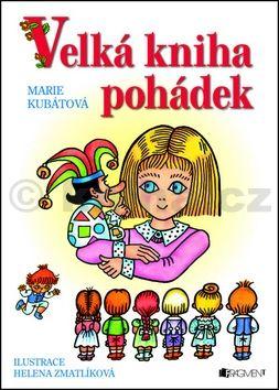 Marie Kubátová: Velká kniha pohádek cena od 112 Kč
