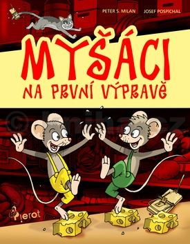 Peter S. Milan: Myšáci na první výpravě cena od 108 Kč