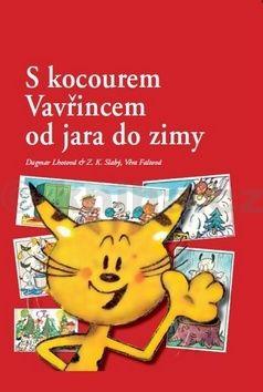 Věra Faltová, Zdeněk K. Slabý, Dagmar Lhotová: S kocourem Vavřincem od jara do zimy cena od 186 Kč
