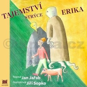 Jan Jařab: Tajemství strýce Erika cena od 168 Kč