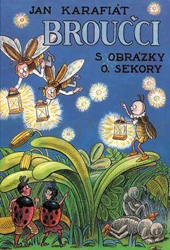 Ondřej Sekora, Jan Karafiát: Broučci s obrázky O. Sekory cena od 132 Kč