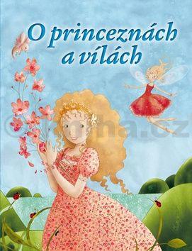 O princeznách a vílách cena od 149 Kč