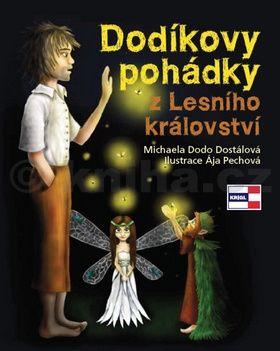 Pechová Ája, Michaela Dostálová: Dodíkovy pohádky z Lesního království cena od 107 Kč
