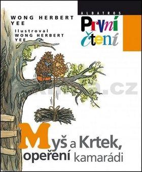 Wong Herbert Yee: Myš a Krtek, opeření kamarádi cena od 108 Kč