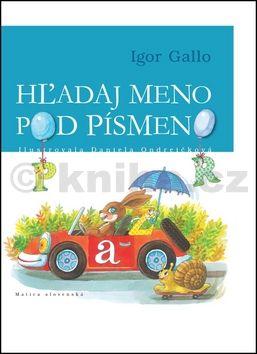 Igor Gallo: Hľadaj meno pod písmeno cena od 139 Kč