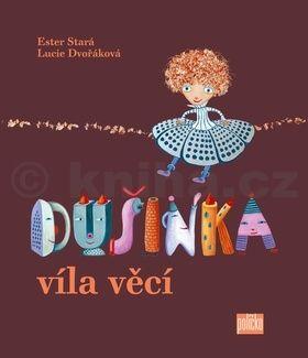 Lucie Dvořáková, Ester Stará: Dušinka, víla věcí cena od 154 Kč