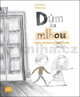 Ester Stará, Milan Starý: Dům za mlhou - Kniha, do které se musí kreslit + sada tužek cena od 186 Kč
