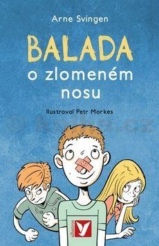Arne Svingen: Balada o zlomeném nosu cena od 135 Kč