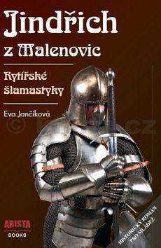 Eva Jančíková: Jindřich z Malenovic - Rytířské šlamastyky cena od 114 Kč