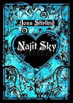 Joss Stirling: Najít Sky cena od 25 Kč