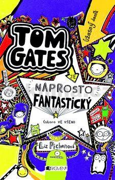 Liz Pichon: Tom Gates - Úžasný deník – Naprosto fantastický (skoro ve..) cena od 169 Kč