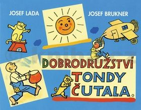 Josef Brukner, Josef Lada: Dobrodružství Tondy Čutala cena od 58 Kč