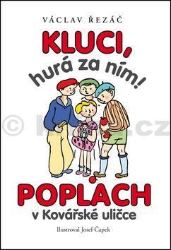 Václav Řezáč, Josef Čapek: Kluci hurá za ním / Poplach v Kovářské uličce cena od 162 Kč