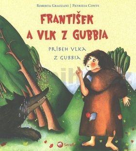Roberta Grazzani, Patrizia Conte: František a vlk z Gubbia cena od 82 Kč