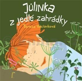 Tereza Václavková: Jůlinka z jedlé zahrádky cena od 0 Kč