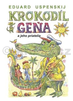 Eduard Uspenskij: Krokodíl Geňa a jeho priatelia cena od 160 Kč