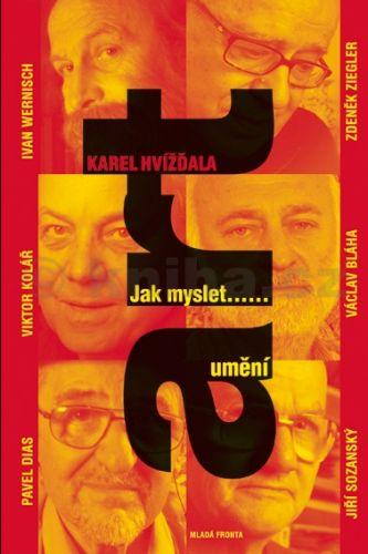 Karel Hvížďala: Jak myslet umění cena od 238 Kč