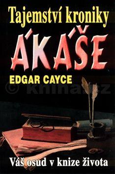 Edgar Cayce: Tajemství kroniky Akáše cena od 104 Kč