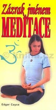 Edgar Cayce: Zázrak jménem meditace cena od 99 Kč