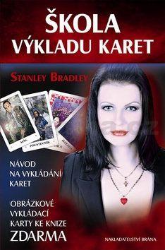 Stanley Bradleay: Škola výkladu karet - Návod na vykládání karet + Obrázkové vykládací karty zdarma cena od 100 Kč