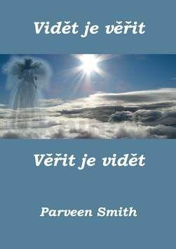 Parveen Smith: Vidět je věřit, věřit je vidět cena od 124 Kč