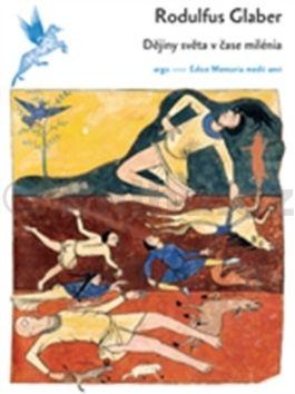 Rudulfus Glaber: Dějiny v čase milénia cena od 191 Kč