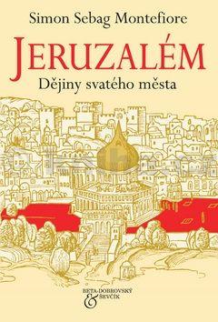Simon Sebag-Montefiore: Jeruzalém cena od 0 Kč