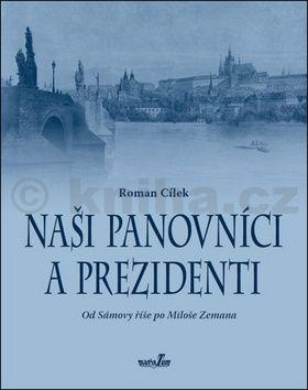 Roman Cílek: Naši panovníci a prezidenti cena od 140 Kč