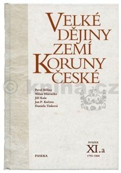 Daniela Tinková, Pavel Bělina, Milan Hlavačka: Velké dějiny zemí Koruny české XI.a cena od 475 Kč