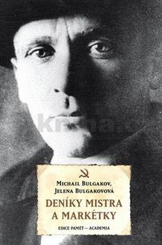 Michail Bulgakov, Jelena Bulgakov: Deníky Mistra a Markétky cena od 346 Kč