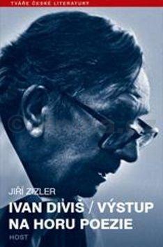 Jiří Zizler: Ivan Diviš - Výstup na horu poezie cena od 152 Kč