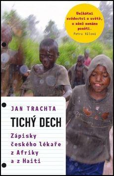 Jan  Trachta: Tichý dech cena od 128 Kč