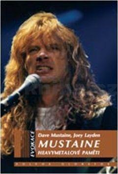 Mustaine Dave, Layden Joey: Mustaine - heavymetalové paměti cena od 249 Kč
