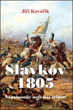 Jiří Kovařík: Slavkov 1805 cena od 298 Kč