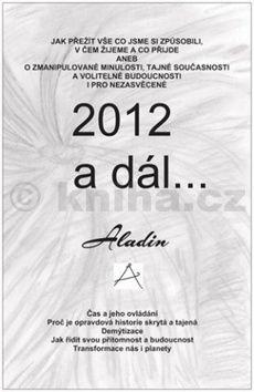 Kostrhun Zbyněk Aladin: 2012 a dál... cena od 376 Kč