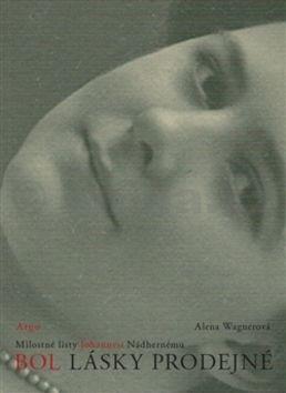 Alena Wagnerová: Bol lásky prodejné cena od 178 Kč